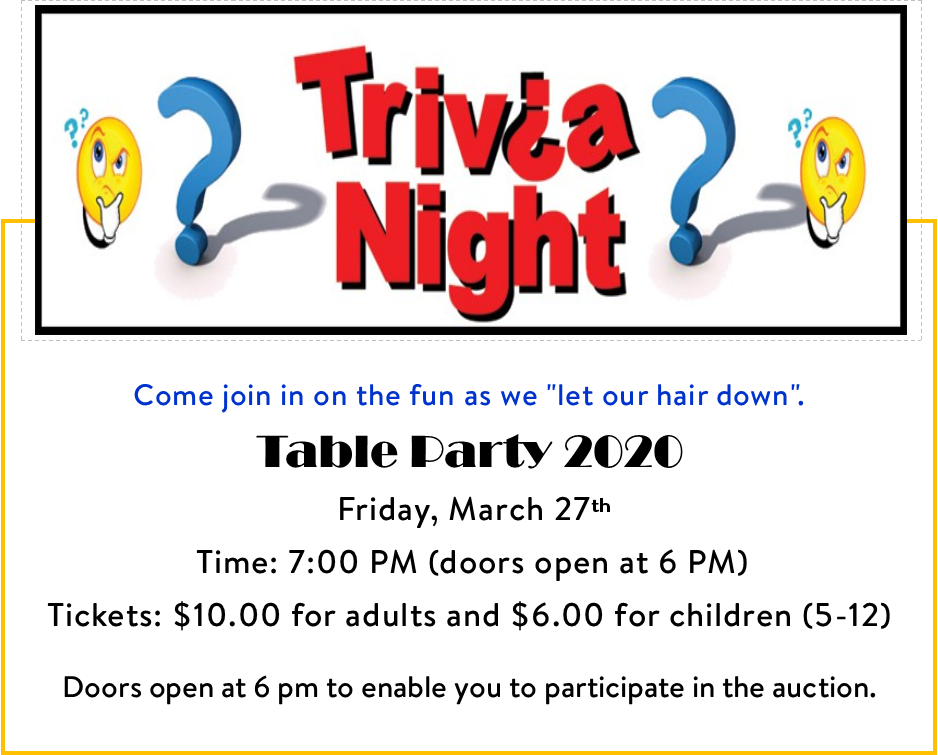 Annual Table Party: Trivia Night March 27 2020-ON HOLD